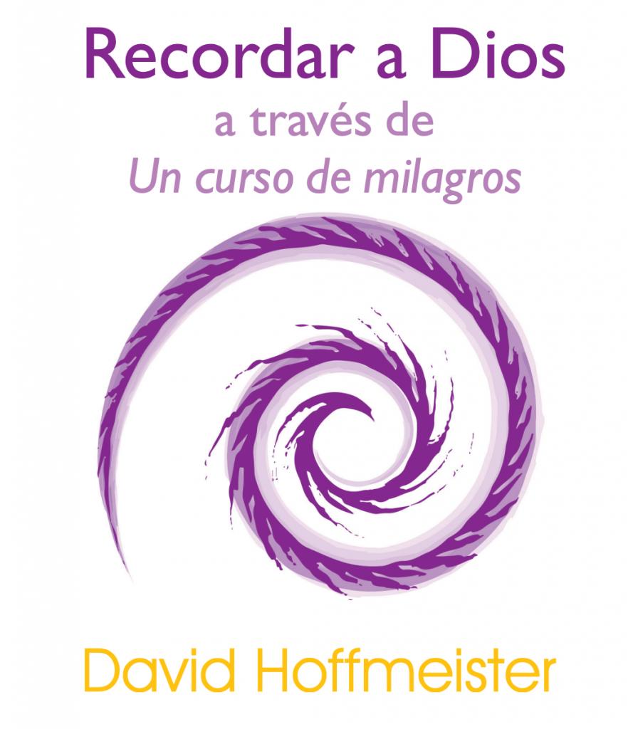 El libro de UCDM «Recordar a Dios a través de Un curso de milagros»